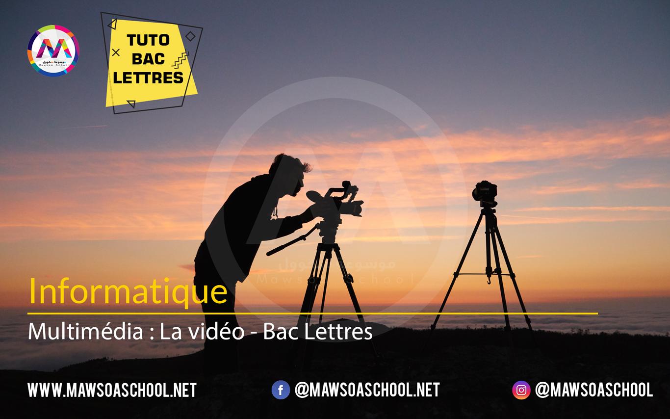 Informatique: Multimédia : La vidéo - Bac Lettres