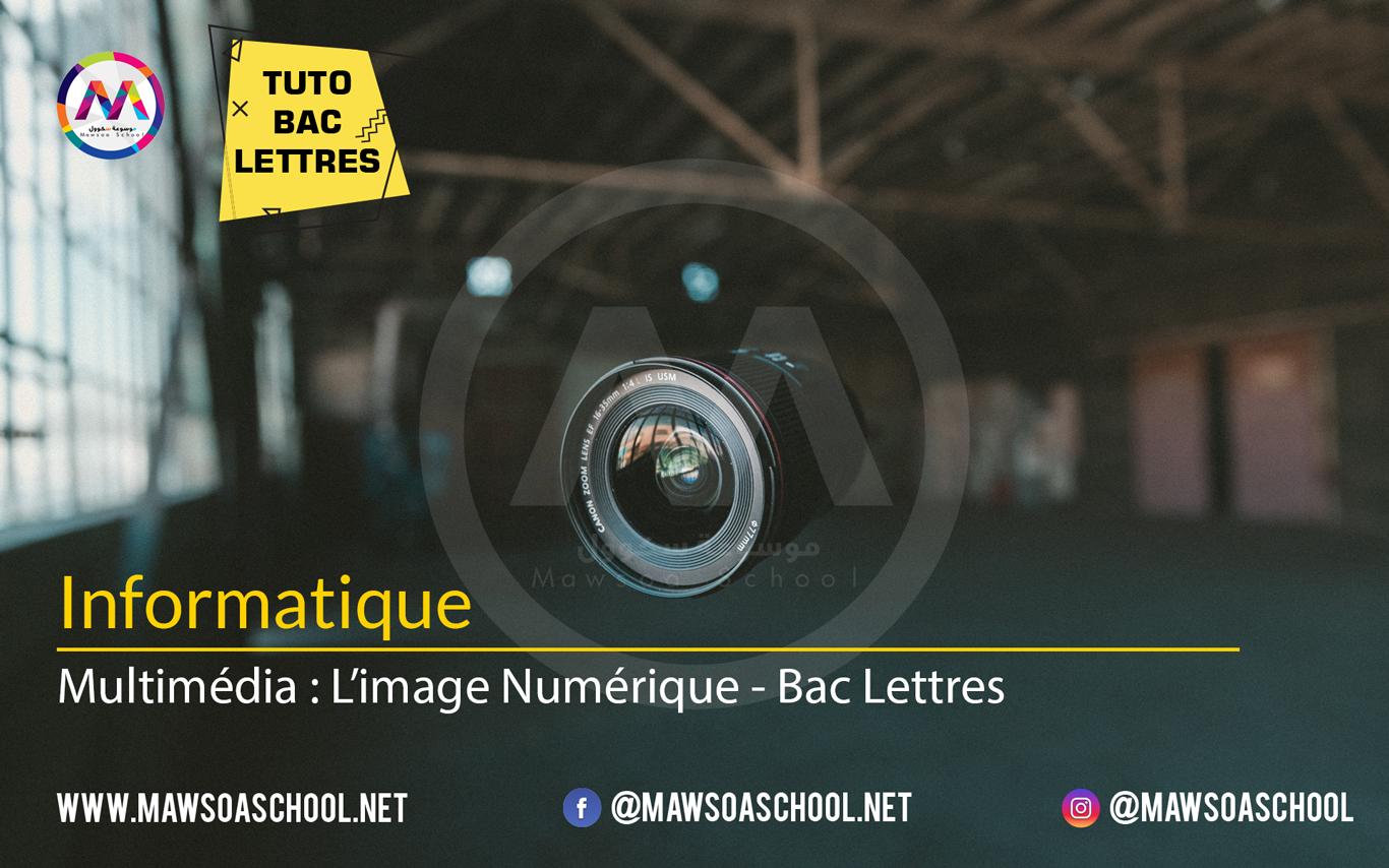 Informatique: Multimédia : Image Numérique - Bac Lettres
